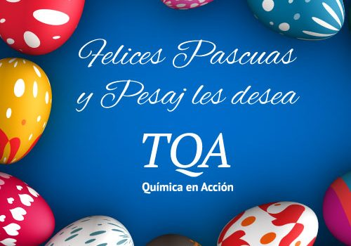 ¡Felices Pascuas Y Pesaj Les Desea TQA!